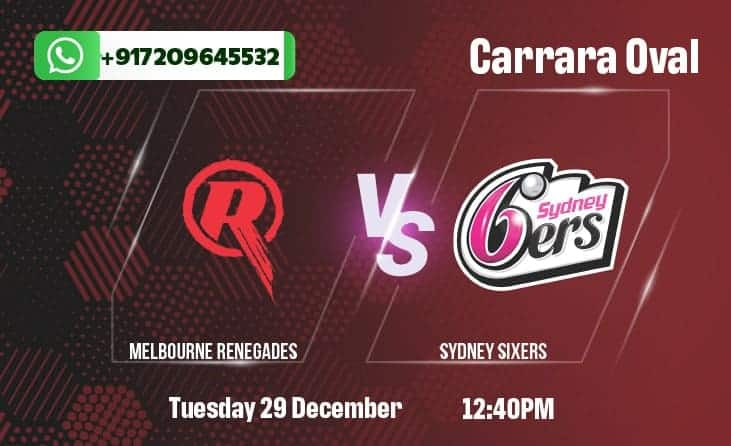 Melbourne Renegades v Sydney Sixers Betting Tips and Predictions