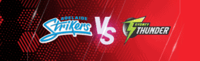 Adelaide Strikers v Sydney Thunder Betting Tips & Predictions