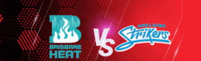 Brisbane Heat v Adelaide Strikers Betting Tips & Predictions