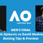 Novak Djokovic vs Daniil Medvedev Betting Tips Australian Open