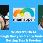 Ash Barty vs Bianca Andreescu Miami Open Final Betting Tips & Predictions