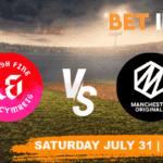 Welsh Fire vs Manchester Originals Betting Tips & Predictions