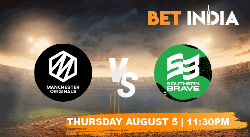 Manchester Originals vs Southern Brave Betting Tips & Predictions The Hundred 2021